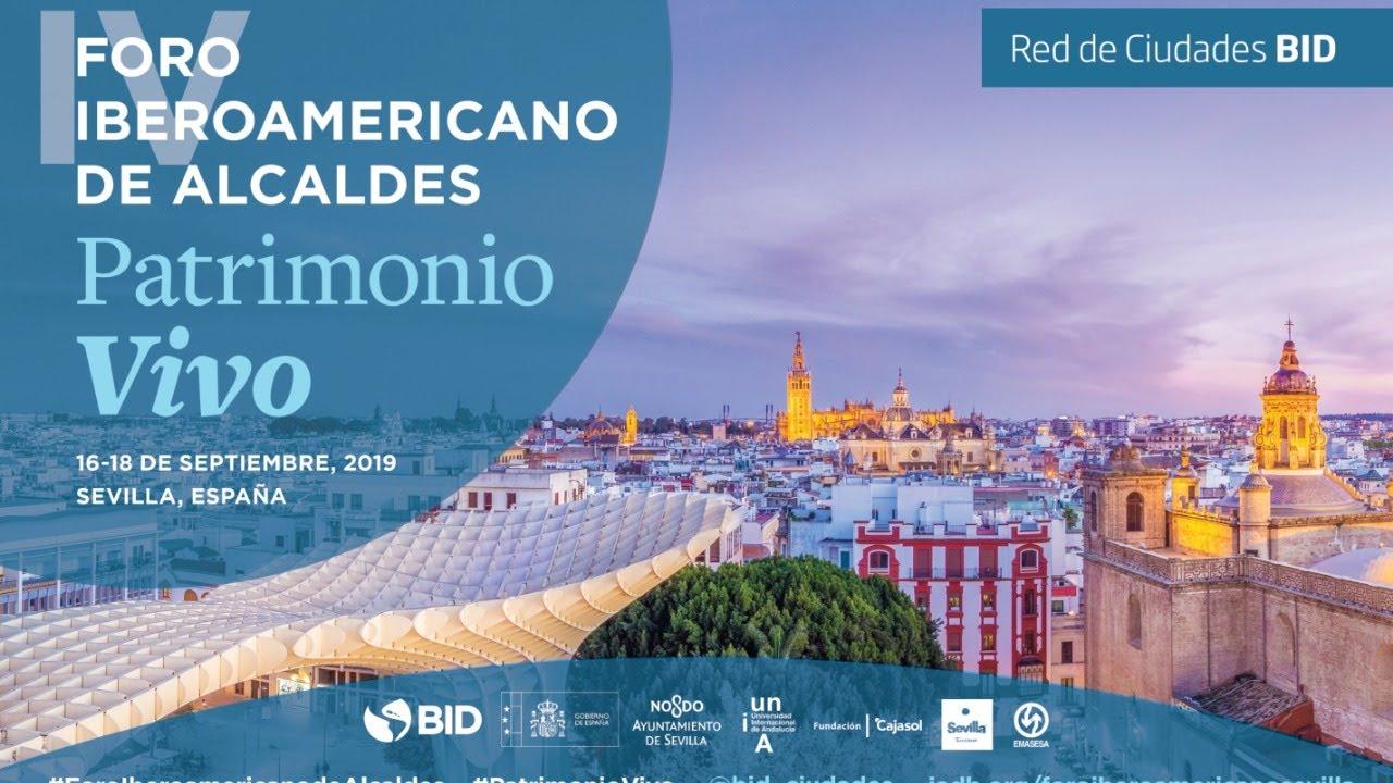 El IV Foro Iberoamericano de Alcaldes debate en Sevilla sobre el futuro del patrimonio