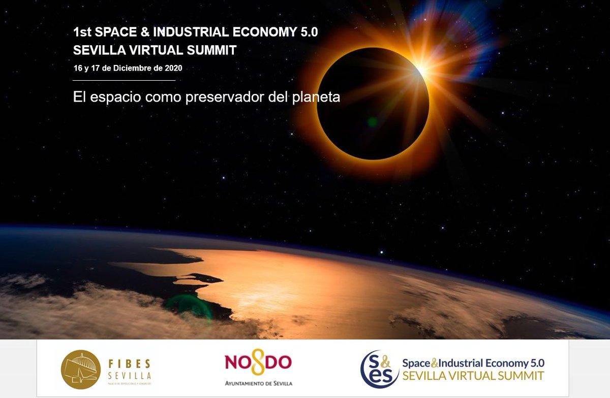 """El Space & Industrial Economy 5.0 Sevilla Virtual Summit titula su primera edición: """"El espacio como preservador del planeta"""""""