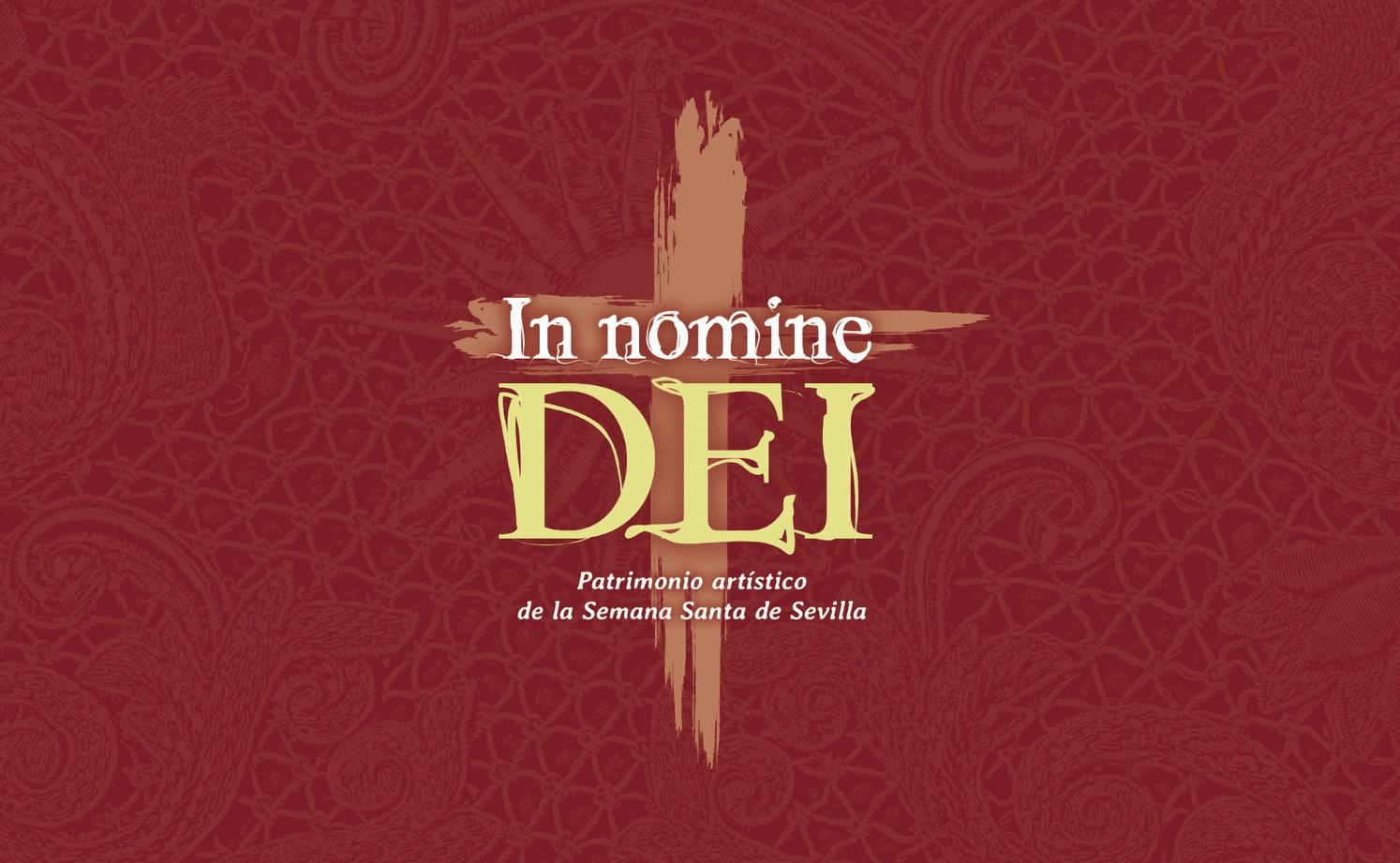 'In Nomine Dei. Patrimonio artístico de la Semana Santa de Sevilla' expone piezas de todas las Hermandades